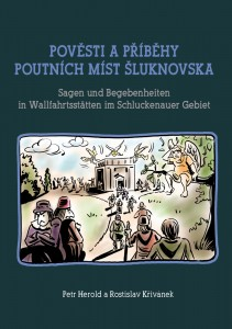 Pověsti a příběhy poutních míst Šluknovska / Sagen und Begebenheiten des Wallfahrtsstätten im Schluckenauer Gebiet 24 s., 22 x 15,5 cm